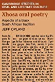 Xhosa Oral Poetry, Jeff Opland, 0521241138