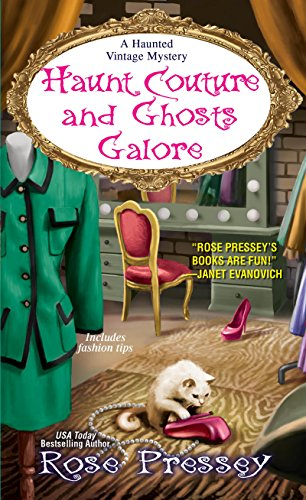 Haunt Couture and Ghosts Galore (A Haunted Vintage Mystery Book 3) -