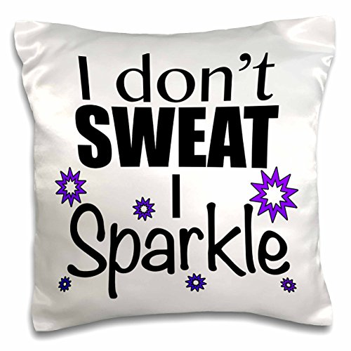 3dRose pc_171955_1 I Don't Sweat I Sparkle, Purple Pillow Case, 16