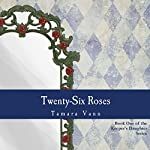 Twenty-Six Roses: Keeper's Daughter, Book 1 | Tamara Vann