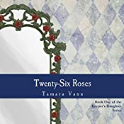 Twenty-Six Roses: Keeper's Daughter, Book 1 | Tamara Vann