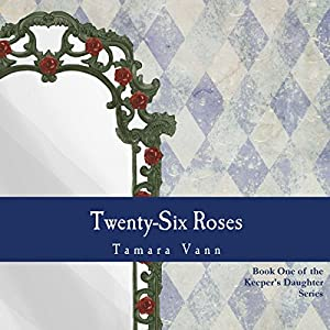 Twenty-Six Roses Audiobook