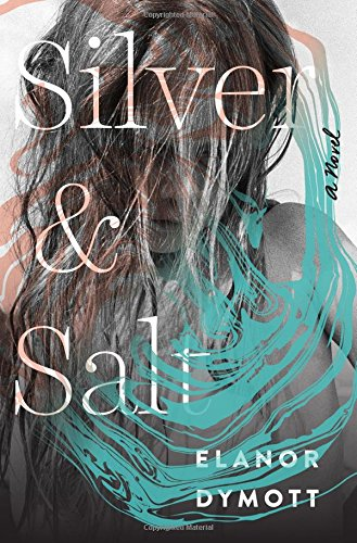 Silver and Salt: A Novel