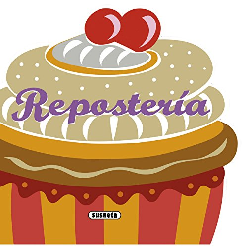 Repostería (Recetas para Cocinar) (Spanish Edition)