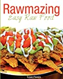 Rawmazing Easy Raw Food, Susan Powers, 1460930916