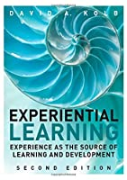 Experiential Learning: Experience as the Source of Learning and Development, 2nd Edition Front Cover
