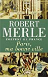 Fortune de France, tome 3 : Paris, ma bonne ville par Merle