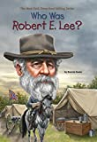 img - for Who Was Robert E. Lee? book / textbook / text book