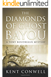 The Diamonds of Ghost Bayou (A Tony Boudreaux Mystery)