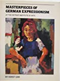 Masterpieces of German Expressionism at the Detroit Institute of Arts, Horst Uhr, 093392027X