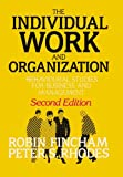 The Individual, Work and Organization : Behavioral Studies for Business and Management, Fincham, Robin and Rhodes, Peter S., 0198774265