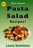 50 Super Awesome Pasta Salad Recipes