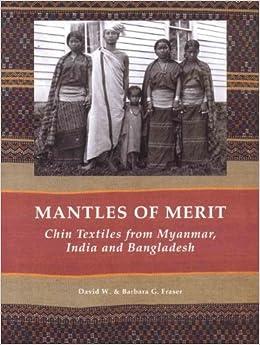 Descargar Libro Mantles Of Merit: Chin Textiles From Myanmar, India And Bangladesh El Kindle Lee PDF