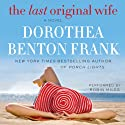 The Last Original Wife Audiobook by Dorothea Benton Frank Narrated by Robin Miles