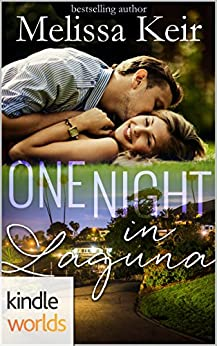 Laguna Beach: One Night in Laguna (Kindle Worlds Novella) (Magical Matchmaker Book 2) by [Keir, Melissa]
