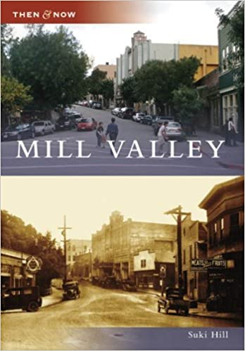 Mill Valley (Then and Now: California) by Suki Hill (2007-11-28)
