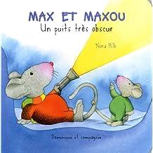 MAX ET MAXOU : UN PUITS TRÈS OBSCUR