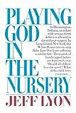 Playing God in the Nursery, Jeff Lyon, 0393303098