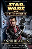 Star Wars: The Old Republic - Annihilation (Star Wars: The Old Republic - Legends)