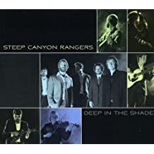 STEEP CANYON RANGERS - DEEP IN THE SHADE