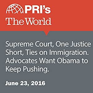 Supreme Court, One Justice Short, Ties on Immigration. Advocates Want Obama to Keep Pushing