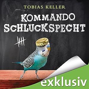 Kommando Schluckspecht Hörbuch