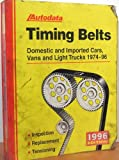 img - for Timing Belts: Domestic and Imported Cars, Vans and Light Trucks 1974-96 (Timing Belts, 1996 Edition) book / textbook / text book