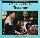 A Day in the Life of a Teacher, Mary Bowman-Kruhm, 0823952959