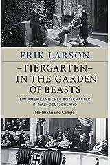 Tiergarten - In the Garden of Beasts: Ein amerikanischer Botschafter in Nazi-Deutschland Hardcover