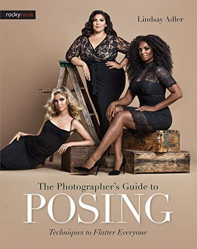 The Photographer's Guide to Posing: Techniques to Flatter Everyone cover