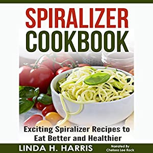 Spiralizer Cookbook Audiobook