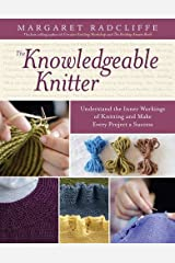 Storey Publishing-The Knowledgeable Knitter by Radcliffe, Margaret (2014) Paperback Paperback Bunko