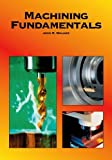 Machining Fundamentals, John R. Walker, 1590702492