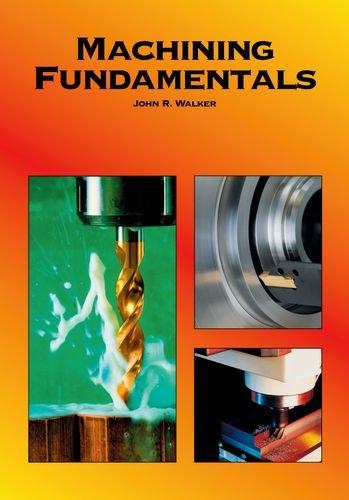 Machining Fundamentals John R. Walker