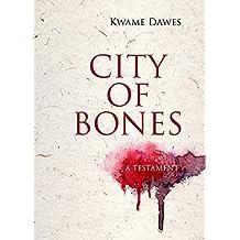 City of Bones: A Testament (Triquarterly Books)