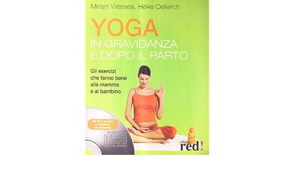 Yoga in gravidanza e dopo il parto. Con CD Audio Discipline ...