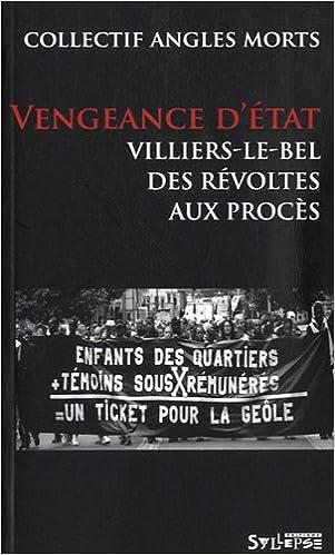 Lire un Vengeance d'Etat : Villiers-le-Bel, des révoltes aux procès epub, pdf