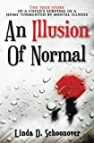 An Illusion of Normal: A child's struggle to survive in a home tormented by mental illness