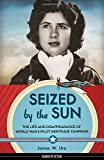 Seized by the Sun: The Life and Disappearance of World War II Pilot Gertrude Tompkins (Women of Action)