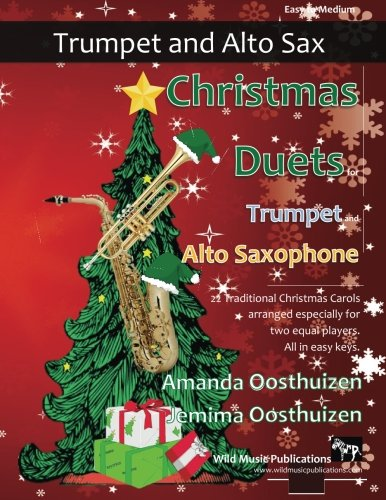 Christmas Duets for Trumpet and Alto Saxophone: 22 Traditional Carols arranged for equal trumpet and alto saxophone players of intermediate standard.