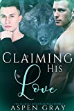 Claiming His Love : An M/M Shifter MPreg Romance (Scarlet Mountain Pack  Book 2)