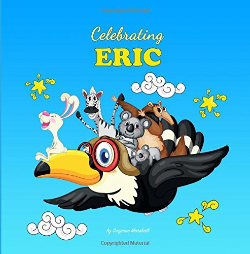Download Celebrating Eric: Personalized Baby Books & Personalized Baby Gifts (Personalized Children's Books, Baby Books, Baby Shower Gifts) PDF