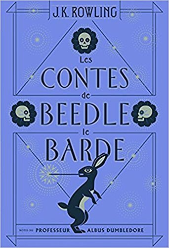 Les Contes De Beedle Le Barde French Edition Of Beedle The Bard