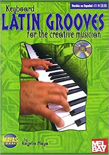 Latin Grooves for the Creative Musician: (Spanish, English & Japanese Language Edition), Book & CD (N/A) (Spanish Edition) by Rogelio Maya (2010-07-01)