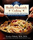 More Healthy Homestyle Cooking : 200 Family Favorites You'll Make Again and Agai