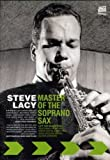 Steve Lacy: Master of the Soprano Sax