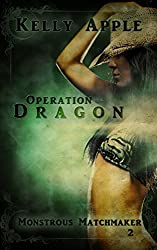 Operation Dragon (Monstrous Matchmaker Book 2)