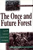 img - for The Once and Future Forest: A Guide To Forest Restoration Strategies by Leslie Sauer (1998-02-01) book / textbook / text book