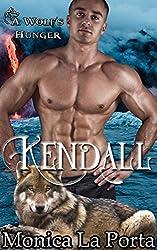 Kendall: A Wolf's Hunger Alpha Shifter Romance (A Wolf's Hunger Book 10)