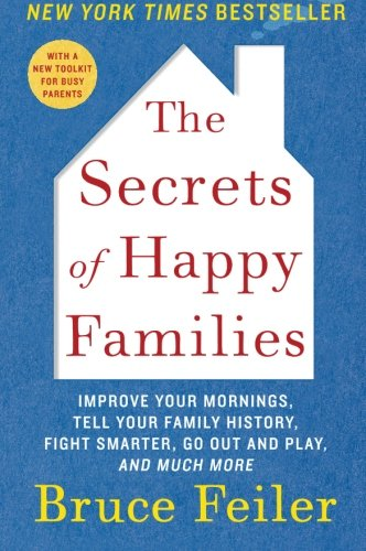 The Secrets of Happy Families: Improve Your Mornings, Tell Your Family History, Fight Smarter, Go Out and Play, and Much More (Easter Scavenger Hunt Ideas)